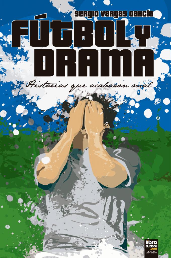futbol-y-drama-historias-que-acabaron-mal-sergio-vargas